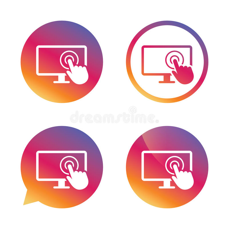 Touch screen monitor sign icon. Hand pointer. Touch screen monitor sign icon. Hand pointer symbol. Gradient buttons with flat icon. Speech bubble sign. Vector royalty free illustration