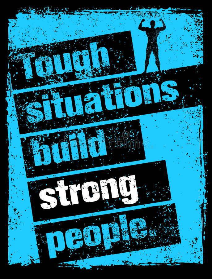 Download Tough Situations Build Strong People Motivation Quote. Creative  Grunge Poster Vector Concept Stock Vector