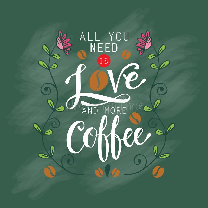 Tout que vous avez besoin est amour et plus de café illustration libre de droits
