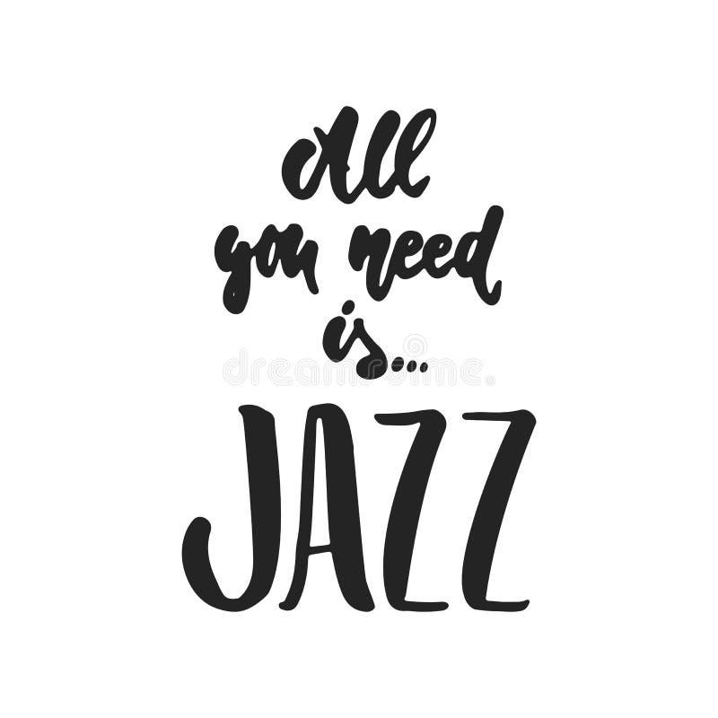 Tout que vous avez besoin est jazz - citation tirée par la main de lettrage de musique d'isolement sur le fond blanc Inscription  illustration libre de droits