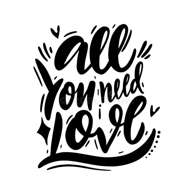Tout que vous avez besoin est lettrage manuscrit de vecteur d'expression monochrome d'inscription d'amour Typographie de motivati illustration libre de droits