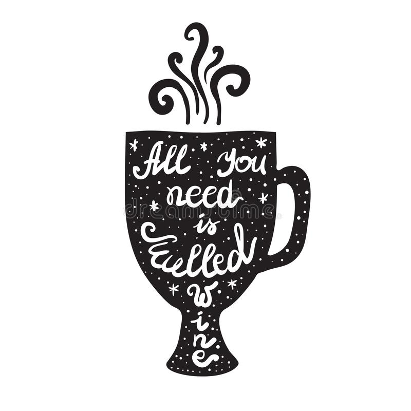 Tout que vous avez besoin est vin chaud - inspirez et citation de motivation Beau lettrage tiré par la main illustration de vecteur