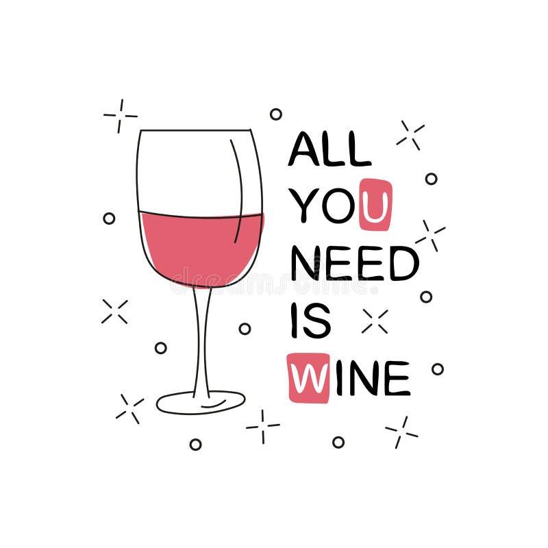 Tout que vous avez besoin est vin Verre avec du vin sur le fond blanc Illustration de vecteur illustration stock