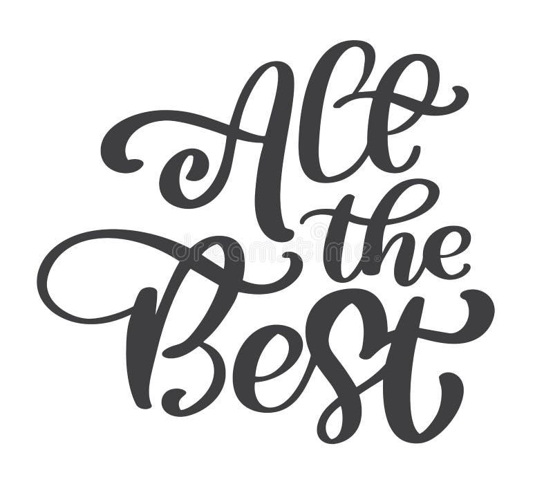 Toute la meilleure calligraphie de vecteur des textes marquant avec des lettres la citation positive, conception pour des affiche illustration de vecteur