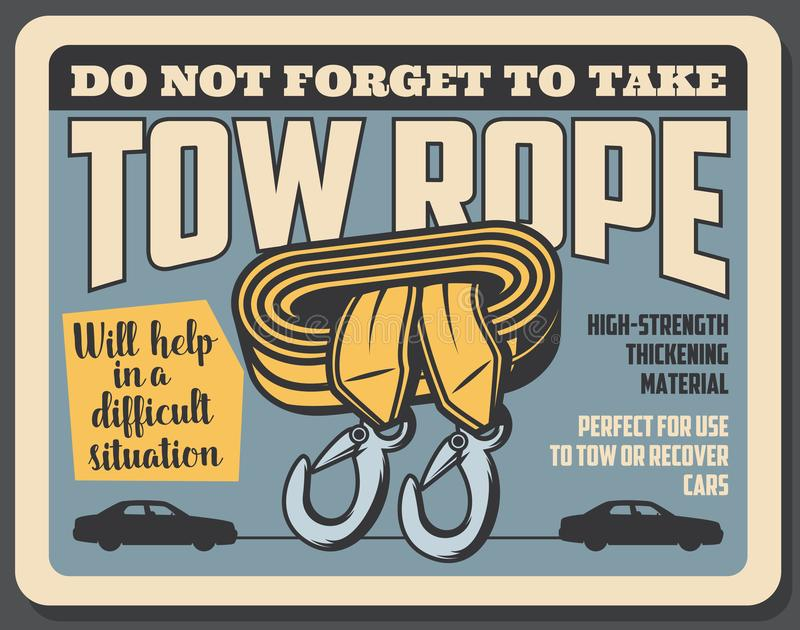 Towing rope to recover car breakdowns. Tow rope high strength thickening material, vector retro card. Precaution poster do not forget to take rope to tow or royalty free illustration