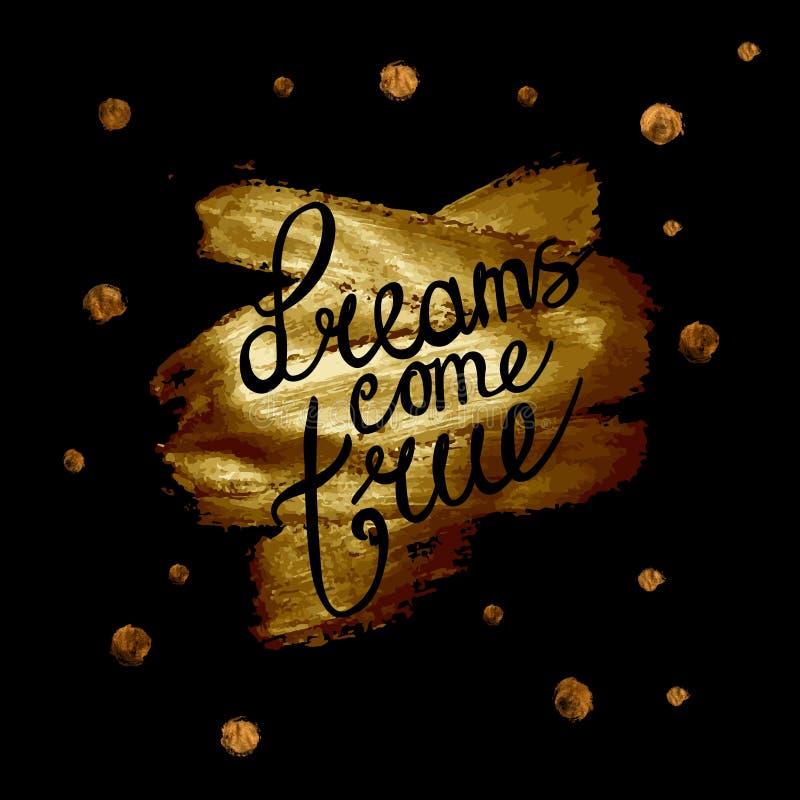 Träume gehen auf schwarzen Hintergrund mit Goldkreisen in Erfüllung Hand, die positives Zitat beschriftet lizenzfreie abbildung