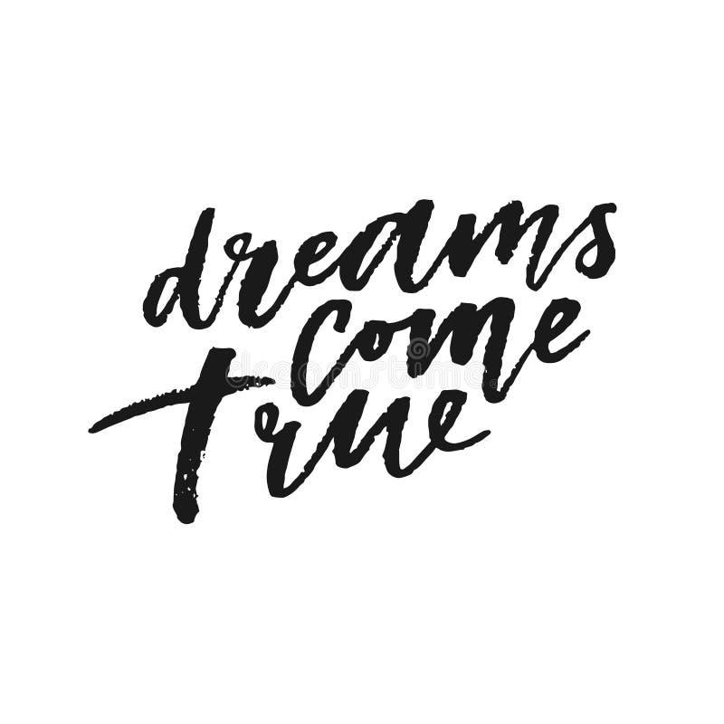 Träume gehen Hand gezeichnete Beschriftung in Erfüllung stock abbildung