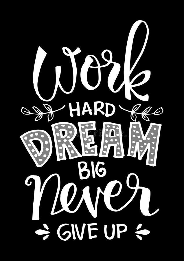 Trabalhe duramente, sonhe grande e nunca dê-o acima ilustração stock