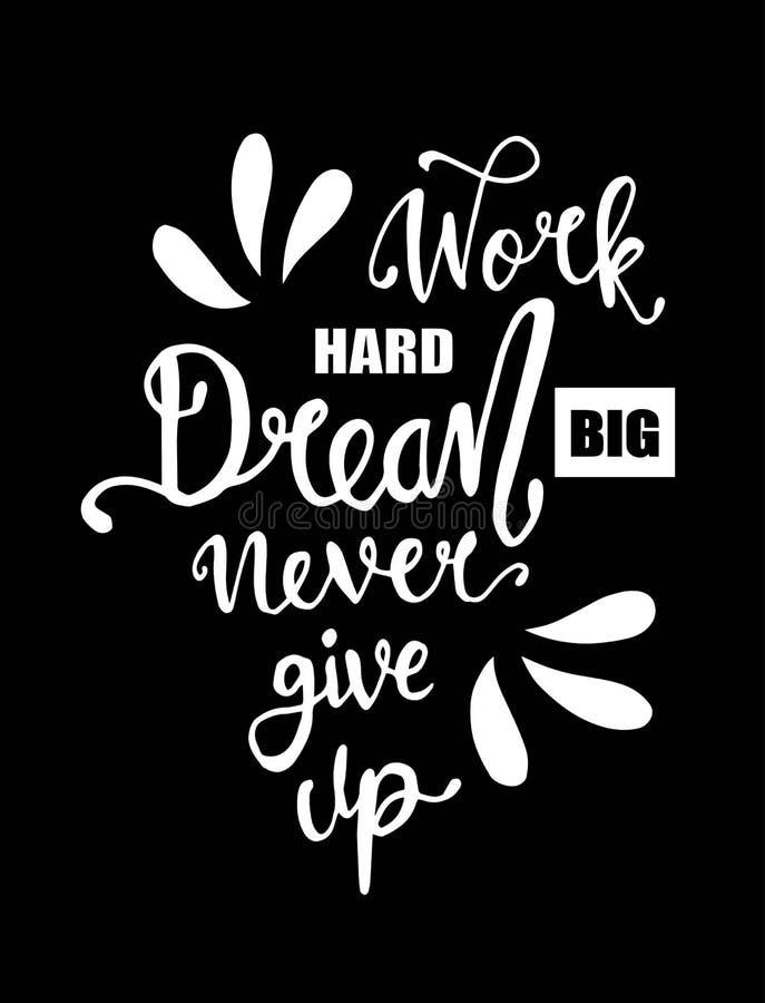 Trabalhe duramente, sonhe grande e nunca dê-o acima Citações inspiradores - vetor ilustração royalty free