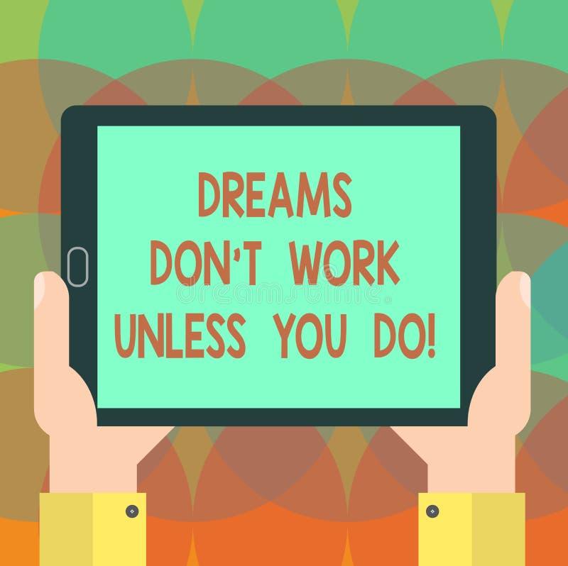 Trabalho de Don T dos sonhos do texto da escrita da palavra a menos que você fizer Conceito do negócio para que a ação da tomada  imagens de stock