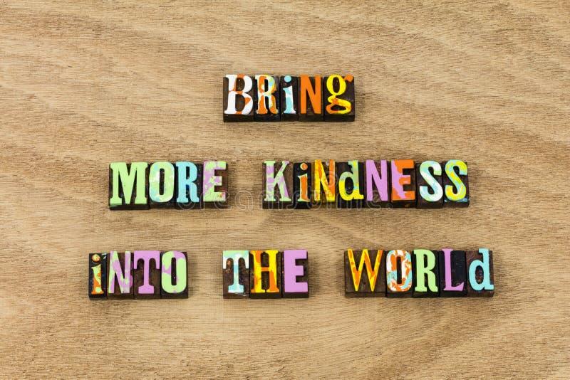Traiga la amabilidad en caridad de la calidad del mundo sea bueno foto de archivo
