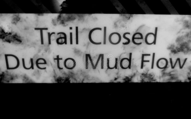 Trail Closed Due to Mud Flow Signage. Signage for Trail Closed Due to Mud Flow stock photography