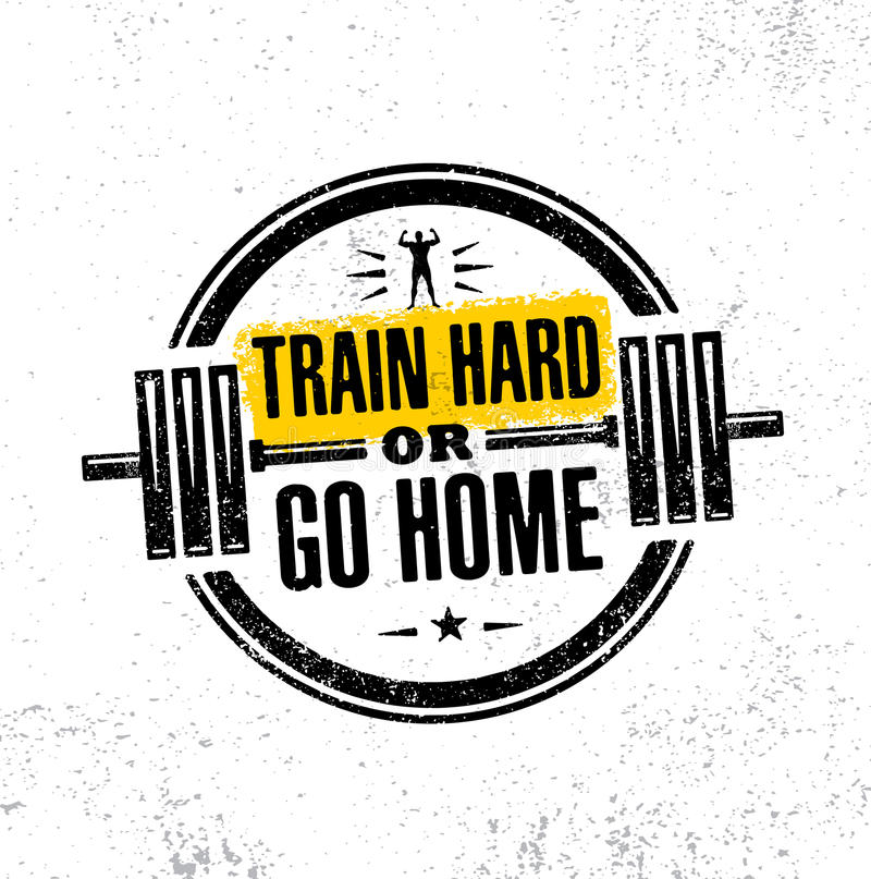 Download Train Hard Or Go Home. Inspiring Workout And Fitness Gym  Motivation Quote Illustration Sign