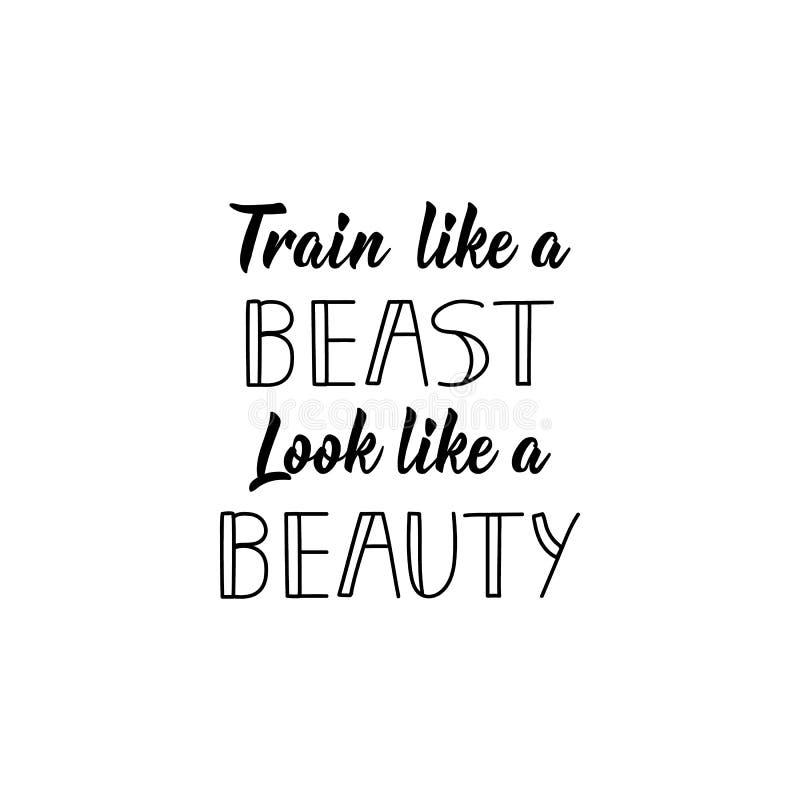Train Like a Beast Look Like a Beauty. Vector illustration. Lettering. Ink illustration. Sport gym, fitness label royalty free illustration