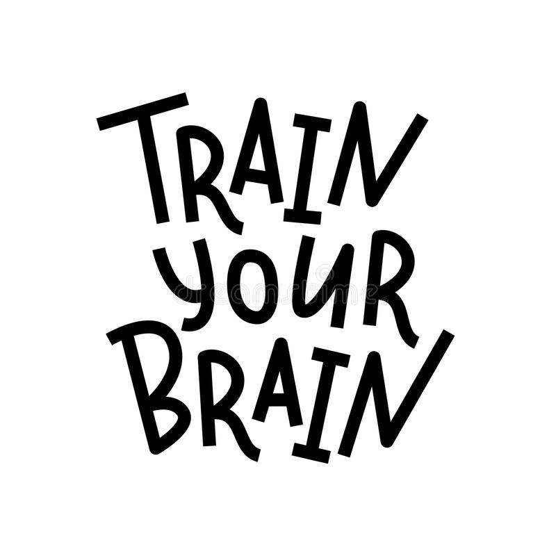 Train your brain. Hand lettering text quote. Vector illustration. Black and white. Design for print. vector illustration