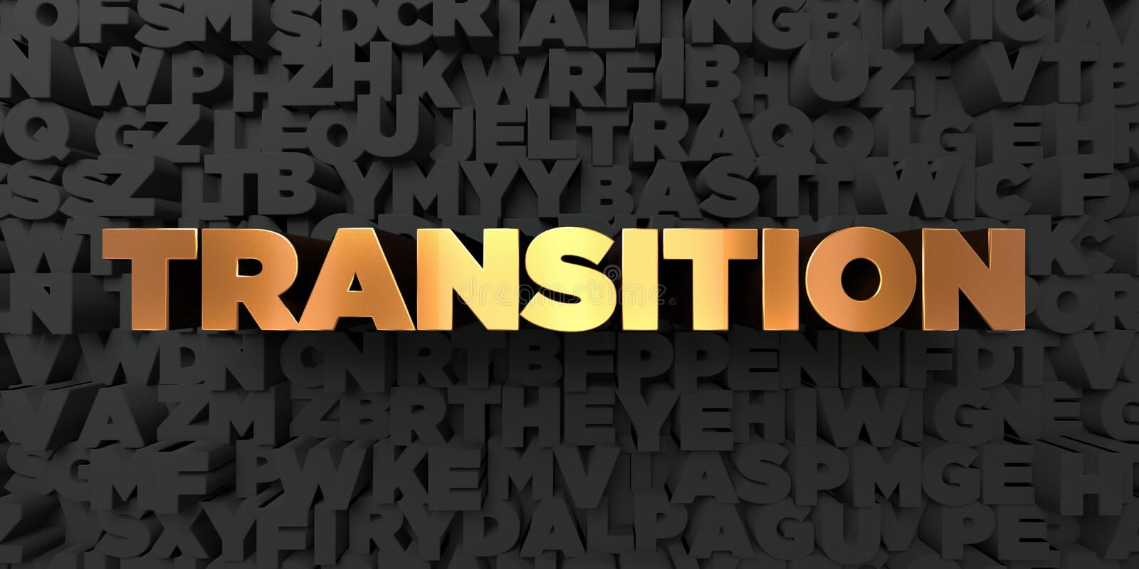 Transition - Gold text on black background - 3D rendered royalty free stock picture. This image can be used for an online website banner ad or a print postcard stock illustration