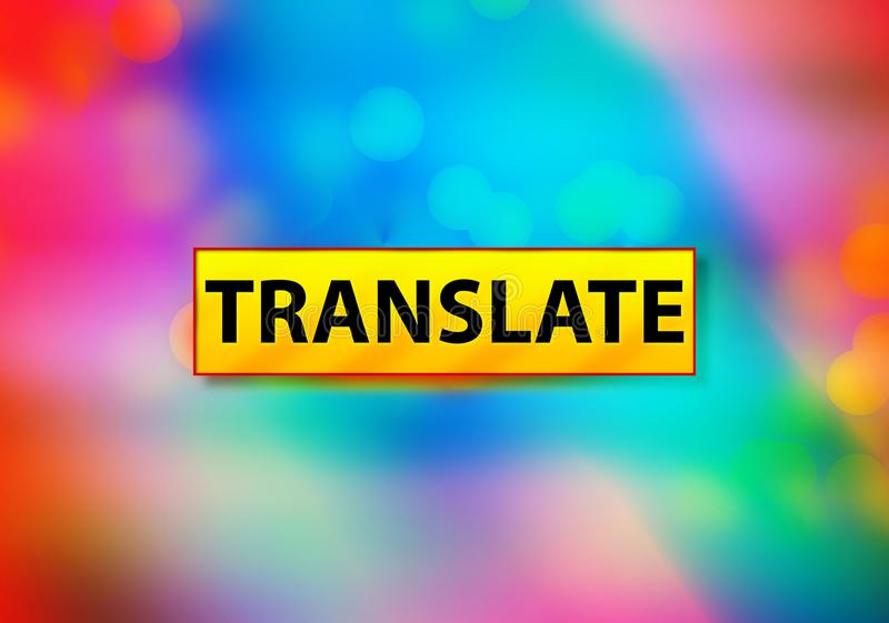 Translate Abstract Colorful Background Bokeh Design Illustration. Translate Isolated on Yellow Banner Abstract Colorful Background Bokeh Design Illustration vector illustration