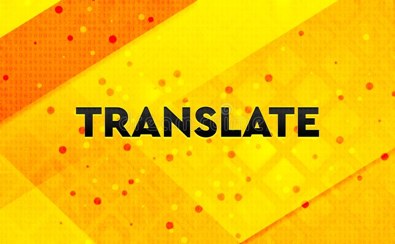 Translate abstract digital banner yellow background. Translate isolated on abstract digital banner yellow background stock illustration