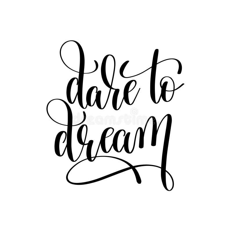 Trauen Sie sich, die Schwarzweiss-Hand zu träumen, die positives Zitat beschriftet lizenzfreie abbildung
