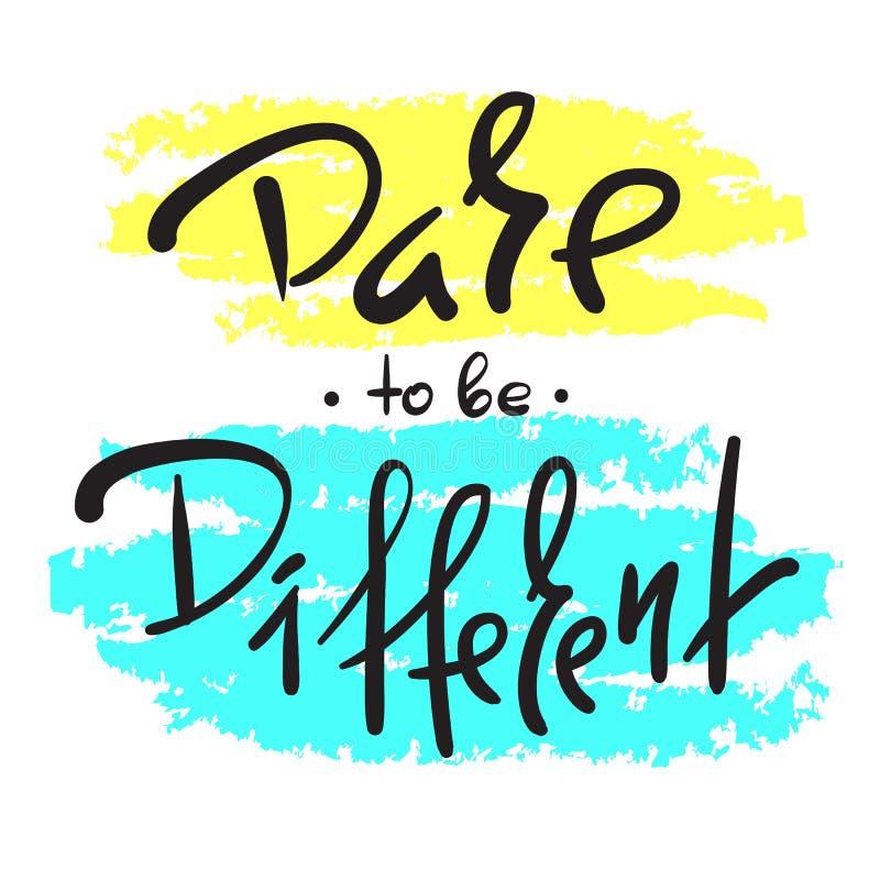 Trauen Sie sich, unterschiedlich zu sein - einfach spornen Sie und Motivzitat an Hand gezeichnete schöne Beschriftung lizenzfreie abbildung