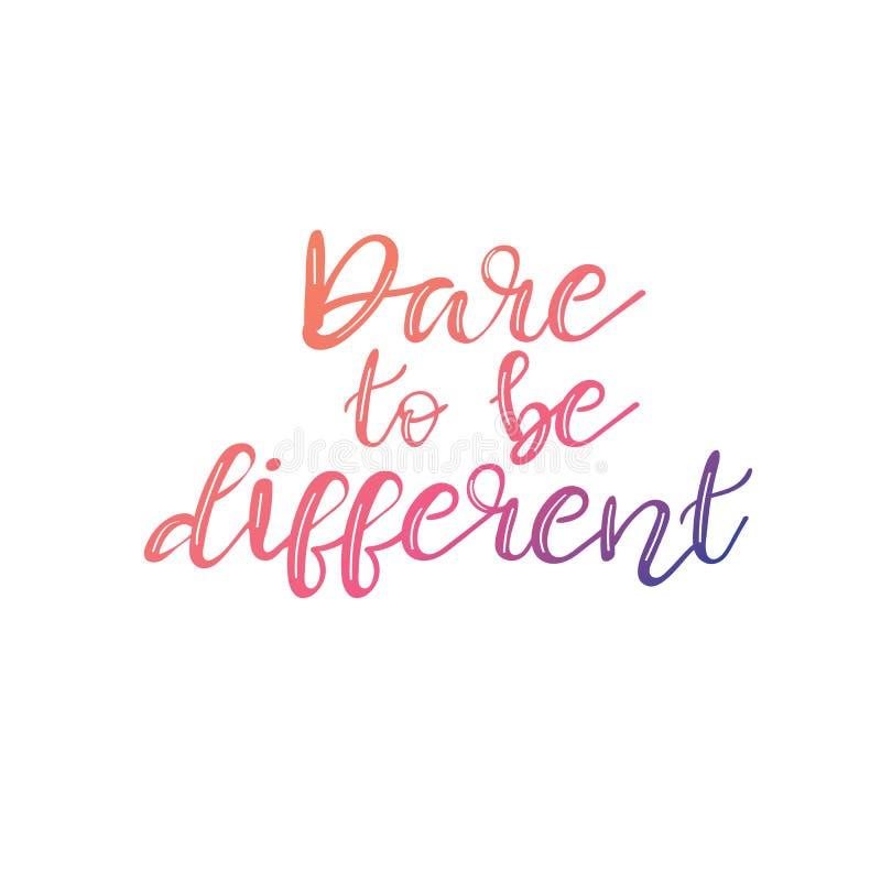 Trauen Sie sich, unterschiedlich zu sein - einfach spornen Sie und Motivzitat an lizenzfreie abbildung