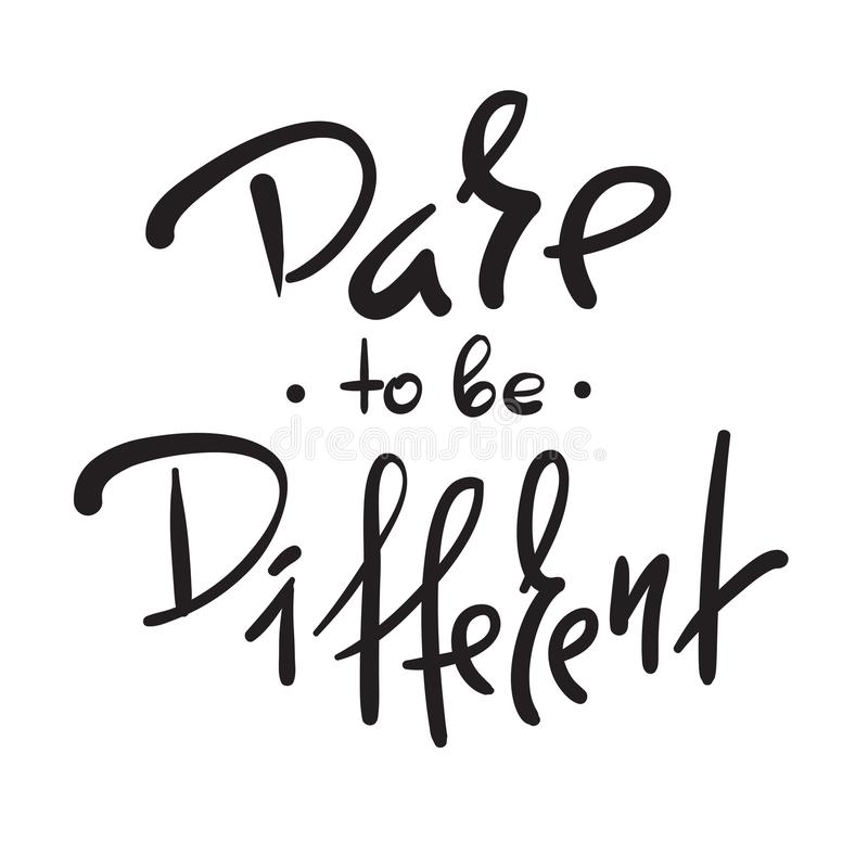 Trauen Sie sich, unterschiedlich zu sein - einfach spornen Sie und Motivzitat an Hand gezeichnete schöne Beschriftung Druck für i vektor abbildung