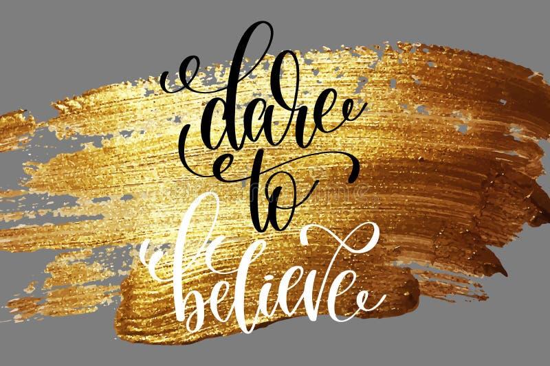 Trauen Sie sich zu glauben - übergeben Sie das Beschriften des positiven Zitats auf goldener Bürste vektor abbildung