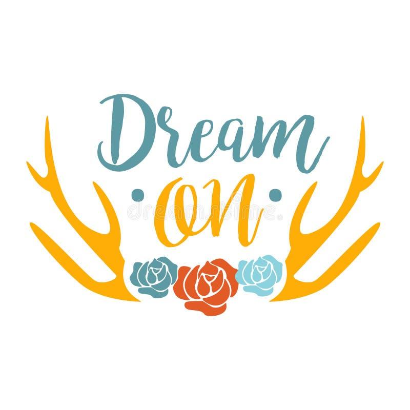 Traum auf Slogan ethnischem Boho-Art-Element, Hippie-Mode-Design-Schablone in der blauen, gelben und roten Farbe mit Rosen und stock abbildung