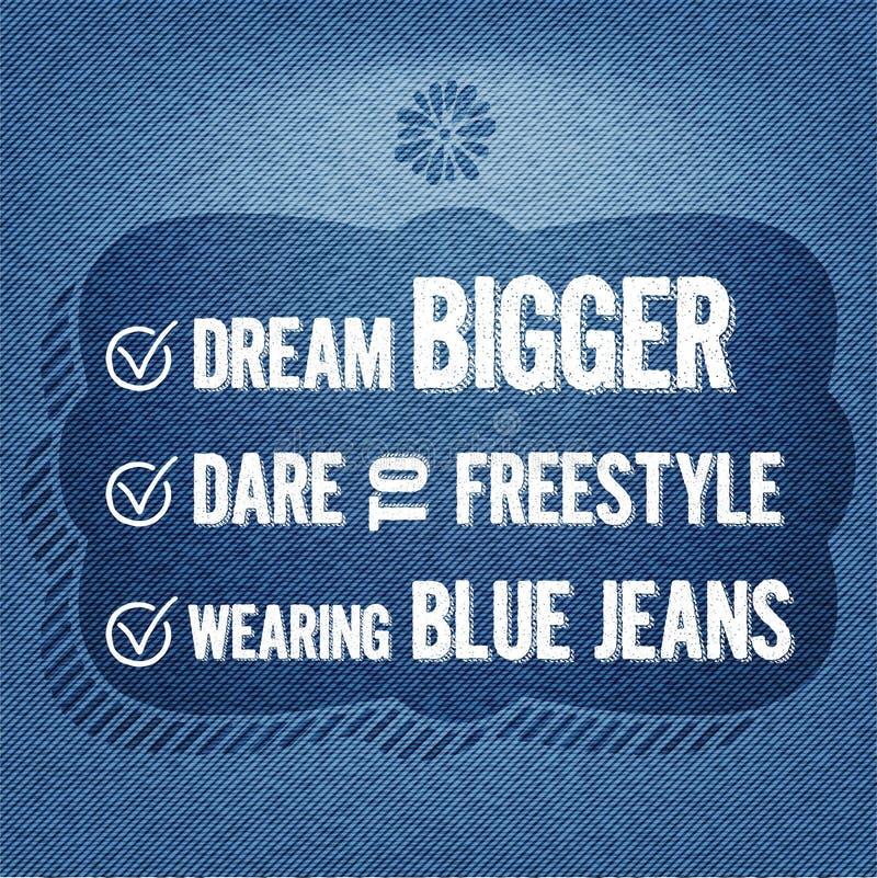Traumgrößeres, Herausforderung zum Freistil, tragende Blue Jeans, Zitat-typografischer Hintergrund stock abbildung