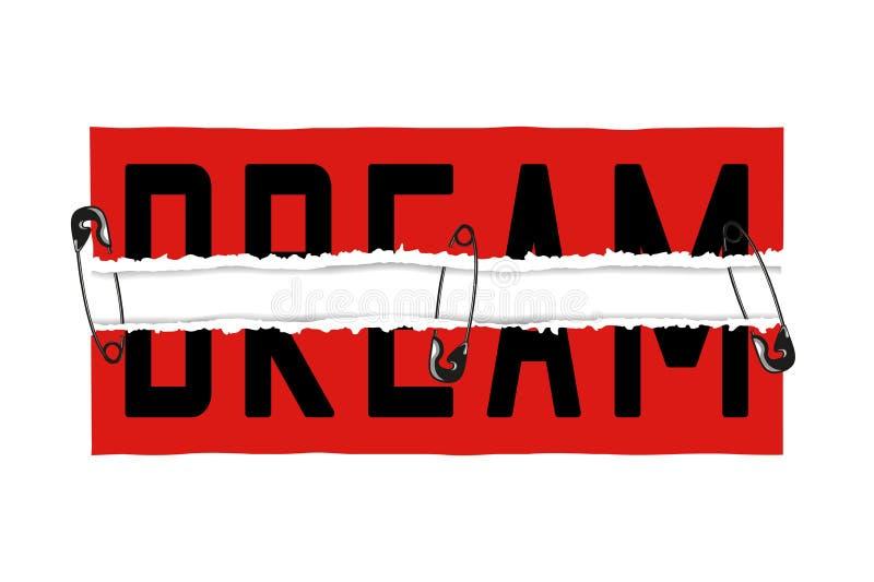 Traumslogan auf rotem zerrissenem Papieraufkleber und durch Sicherheitsnadel gesichert T-Shirt Entwurfsdruck, Typografiegraphiken stock abbildung