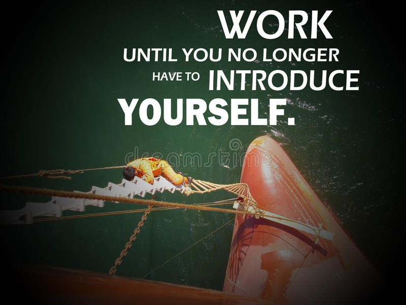 Travaillez jusqu'à ce que vous plus deviez ne vous présenter images stock