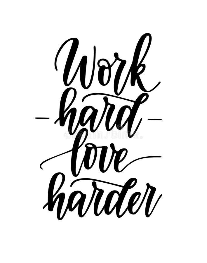 Travaillez la citation de motivation d'inspiration de vecteur plus dur dur d'amour illustration libre de droits