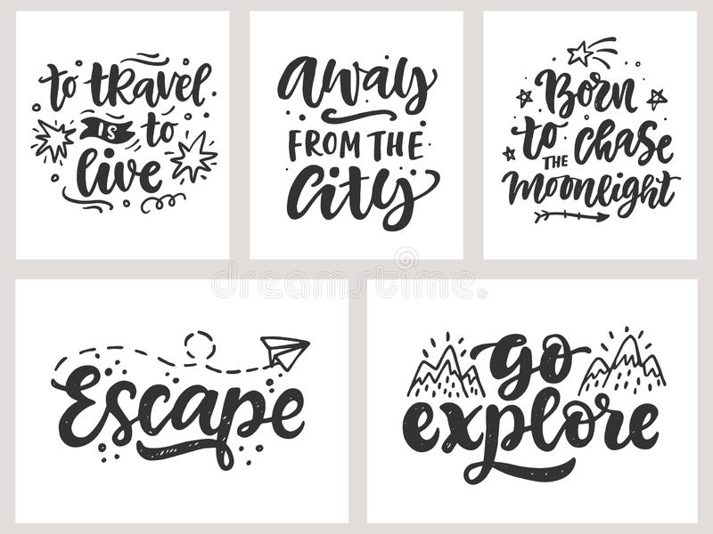 Travel, adventures hand written lettering quotes, t shirt design set. Go Explore, Escape. Modern calligraphy, vector illustrations collection. Good for posters royalty free illustration