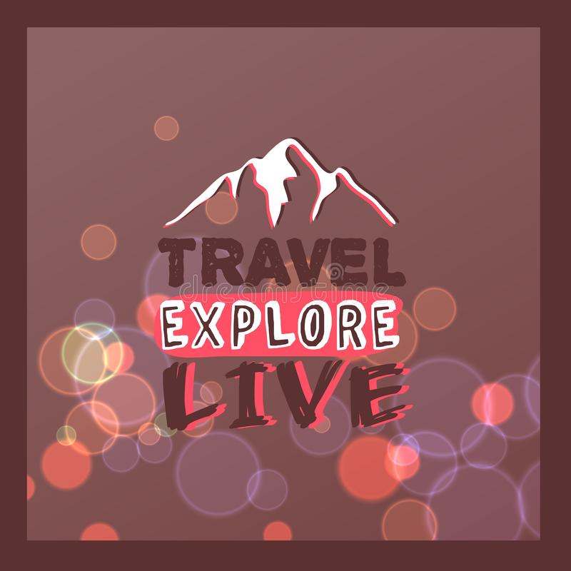 Travel, explore, live banner vector illustration. Bokeh effect with bubbles. Mountain sign, outdoor adventure. Having. Travel, explore, live banner vector stock illustration