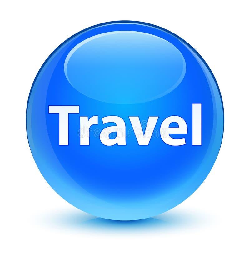 Travel glassy cyan blue round button. Travel isolated on glassy cyan blue round button abstract illustration royalty free illustration