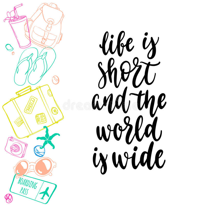 Travel inspiration quote. Modern calligraphy style handwritten lettering with colorful decorative journey items. Vector illustration for cards, leaflets or royalty free illustration