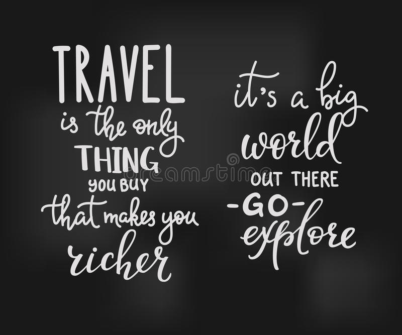 Travel inspiration quotes lettering. Travel is the only thing you can buy that makes you richer. Its a big world out there Go explore. Motivational quote stock illustration