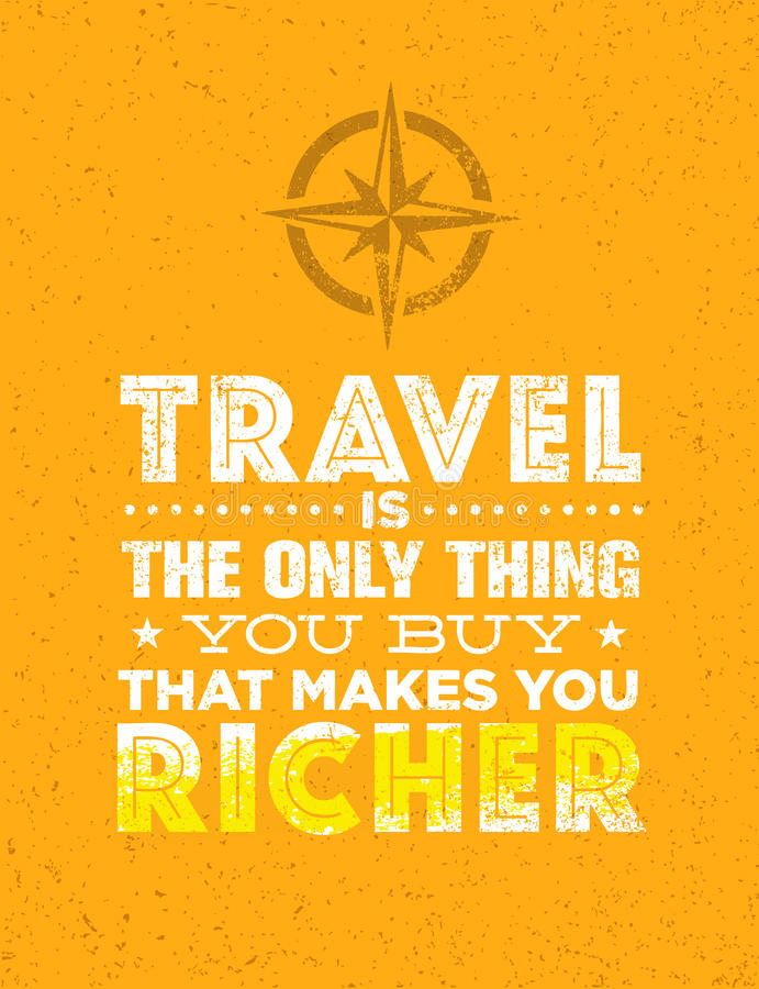 Free Travel Is The Only Thing You Can Buy That Makes You Richer. Outstanding Vector Typography Motivation Quote Concept Royalty Free Stock Images - 88221679