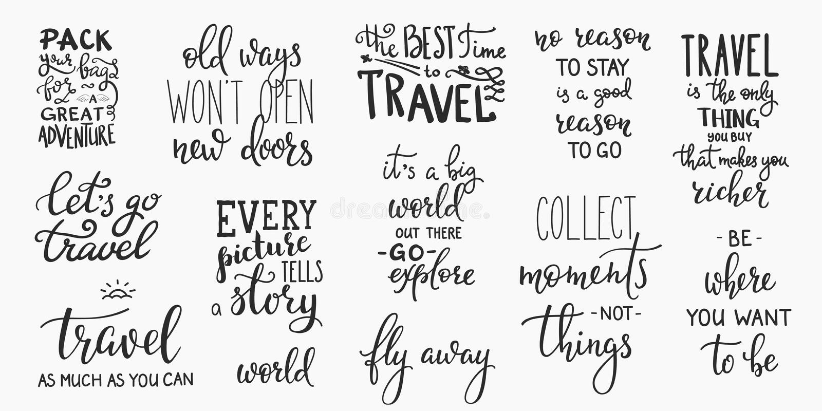 Travel life inspiration quotes lettering. Travel life style inspiration quotes lettering. Motivational typography. Calligraphy graphic design element. Collect royalty free illustration