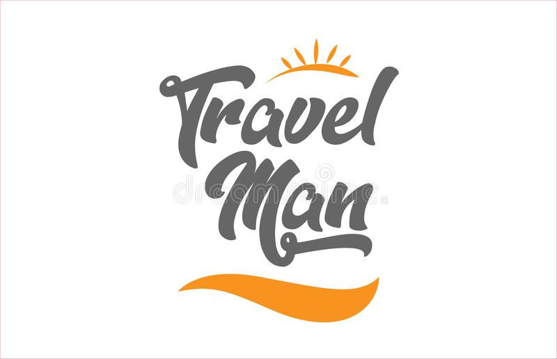 Travel man black hand writing word text typography design logo i. Travel man word hand writing text typography design with black and orange color suitable for vector illustration