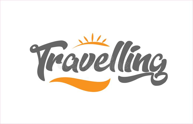 Travelling black hand writing word text typography design logo i. Travelling word hand writing text typography design with black and orange color suitable for vector illustration
