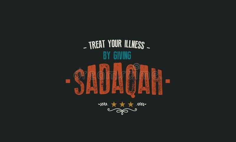 Treat your illness by giving sadaqah. Quote illustration royalty free illustration