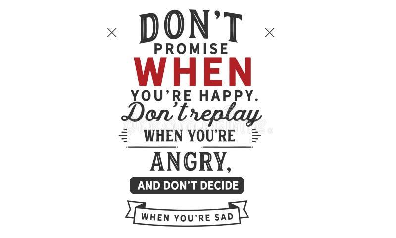 Trek de belofte van ` aan t wanneer u ` aangaande gelukkig trek replay van ` aan t wanneer u ` aangaande boos, en trek ` t beslis royalty-vrije illustratie