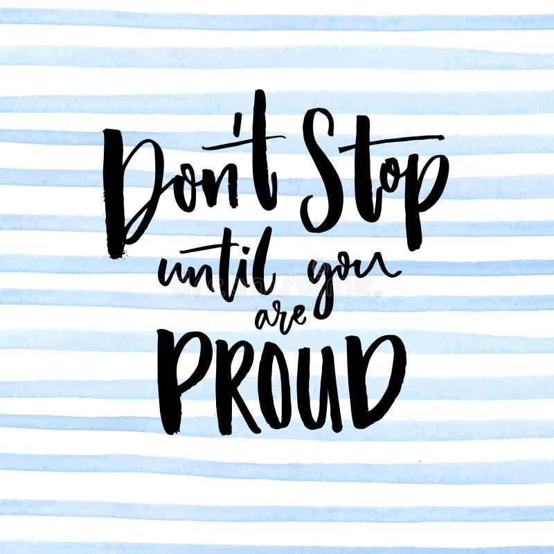 Trek het einde van ` aan t tot u trots bent Motivationalalcitaat met de hand geschreven bij de blauwe achtergrond van de strepenw royalty-vrije illustratie