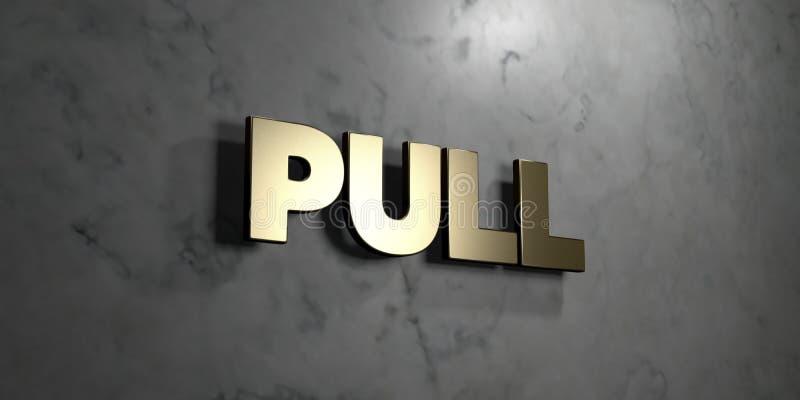 Trekkracht - Gouden teken opgezet op glanzende marmeren muur - 3D teruggegeven royalty vrije voorraadillustratie vector illustratie
