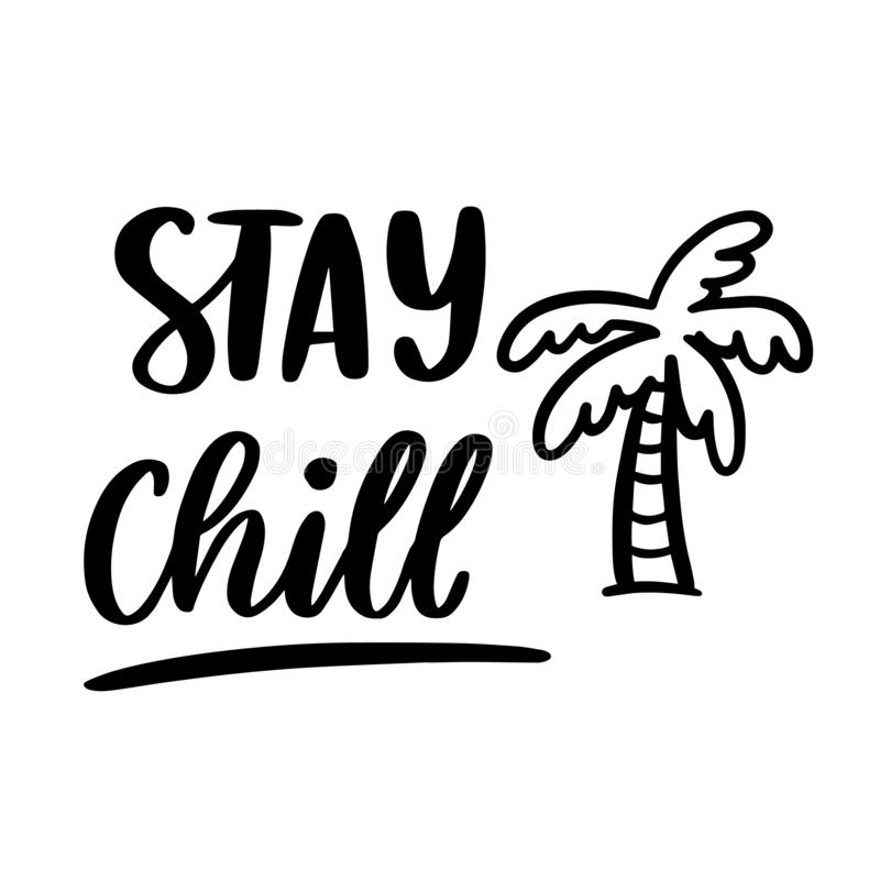 Hand-drawn lettering phrase: Stay chill, with palm tree silhouette. stock illustration