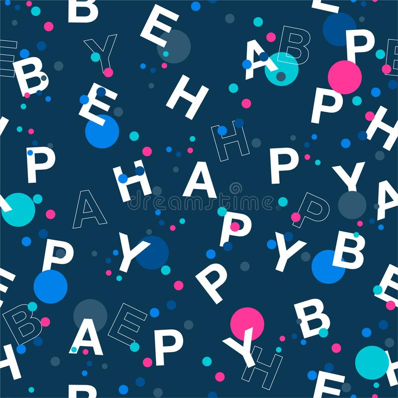 """Trendy Polka dots mixed with wording  """"BE HAPPY"""" Vector seamless pattern in typo play font.  ,Design for fashion,web,wallpaper. Fabric, wrapping and vector illustration"""