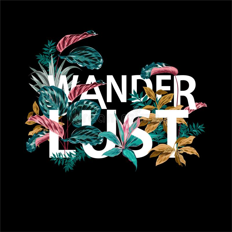 """Trendy  Text """" Wanderlust"""" in dark summer tropical night with exotic botanical plants and leaves in  vector design stock illustration"""