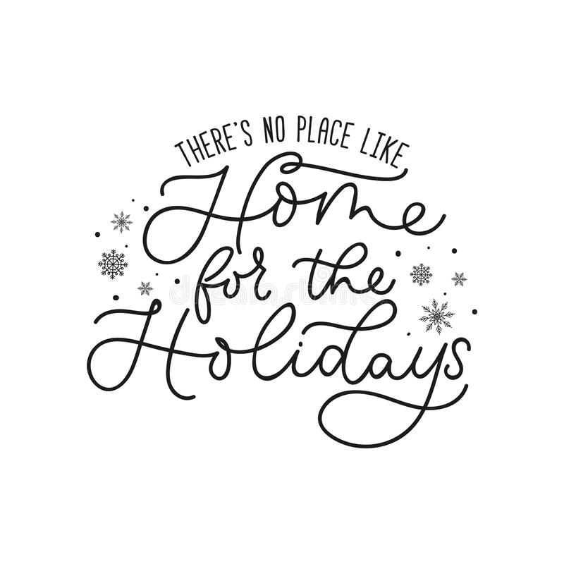 Treres no place like home for holidays poster. Theres no place like home for holidays poster vector illustration. Beautiful black greeting template with royalty free illustration