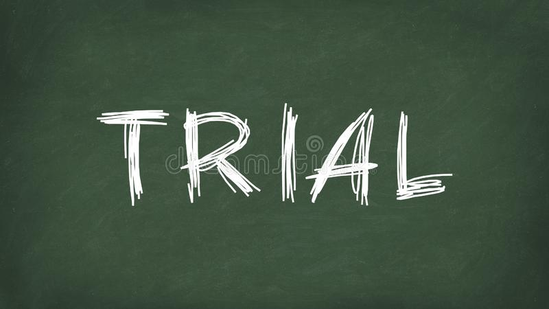 Trial word concept. Trial written on the chalkboard. Use for cover, banner, blog.  stock photography